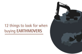 12 things to look for when buying earthmovers