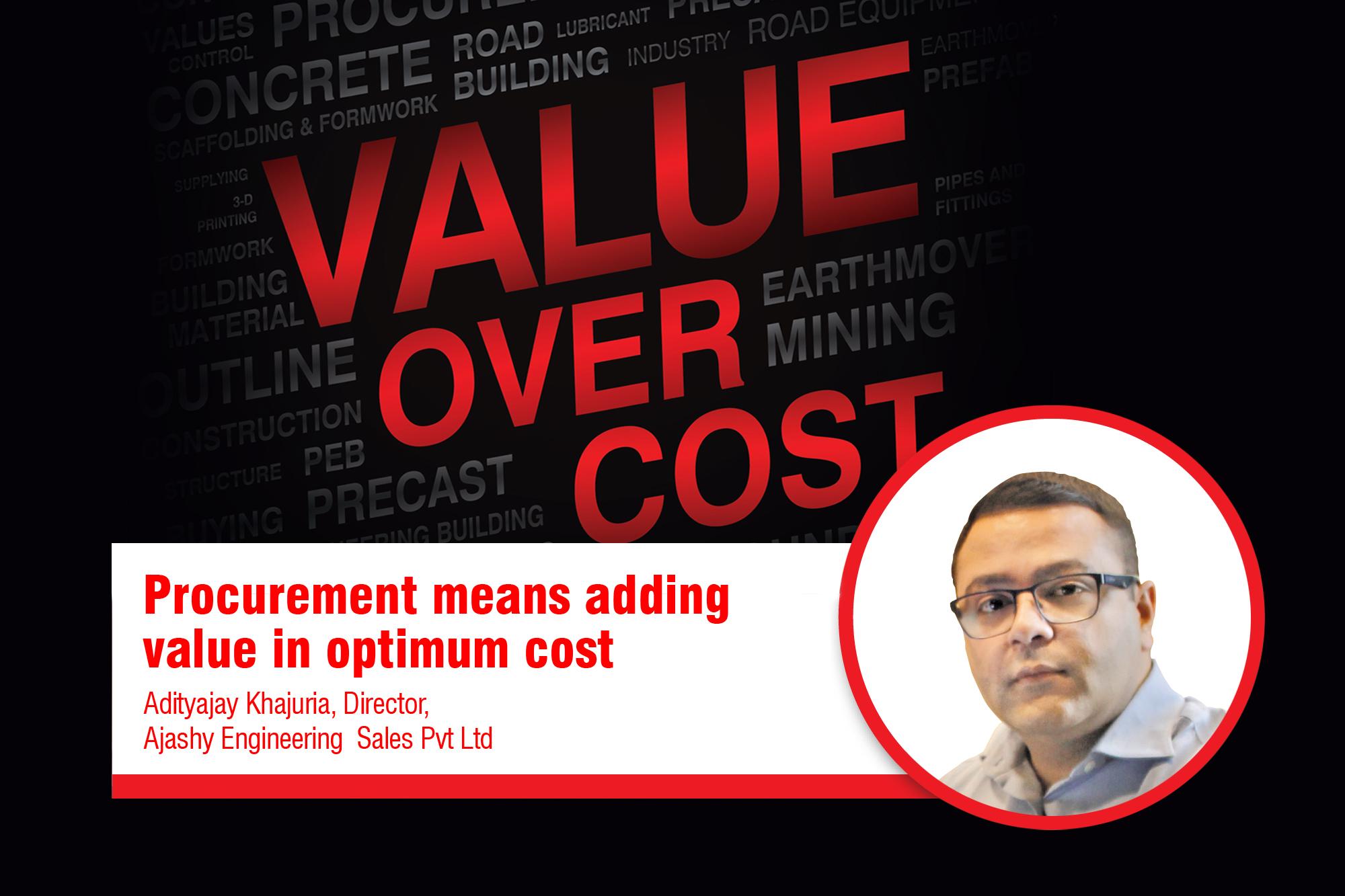 Procurement means adding value in optimum cost