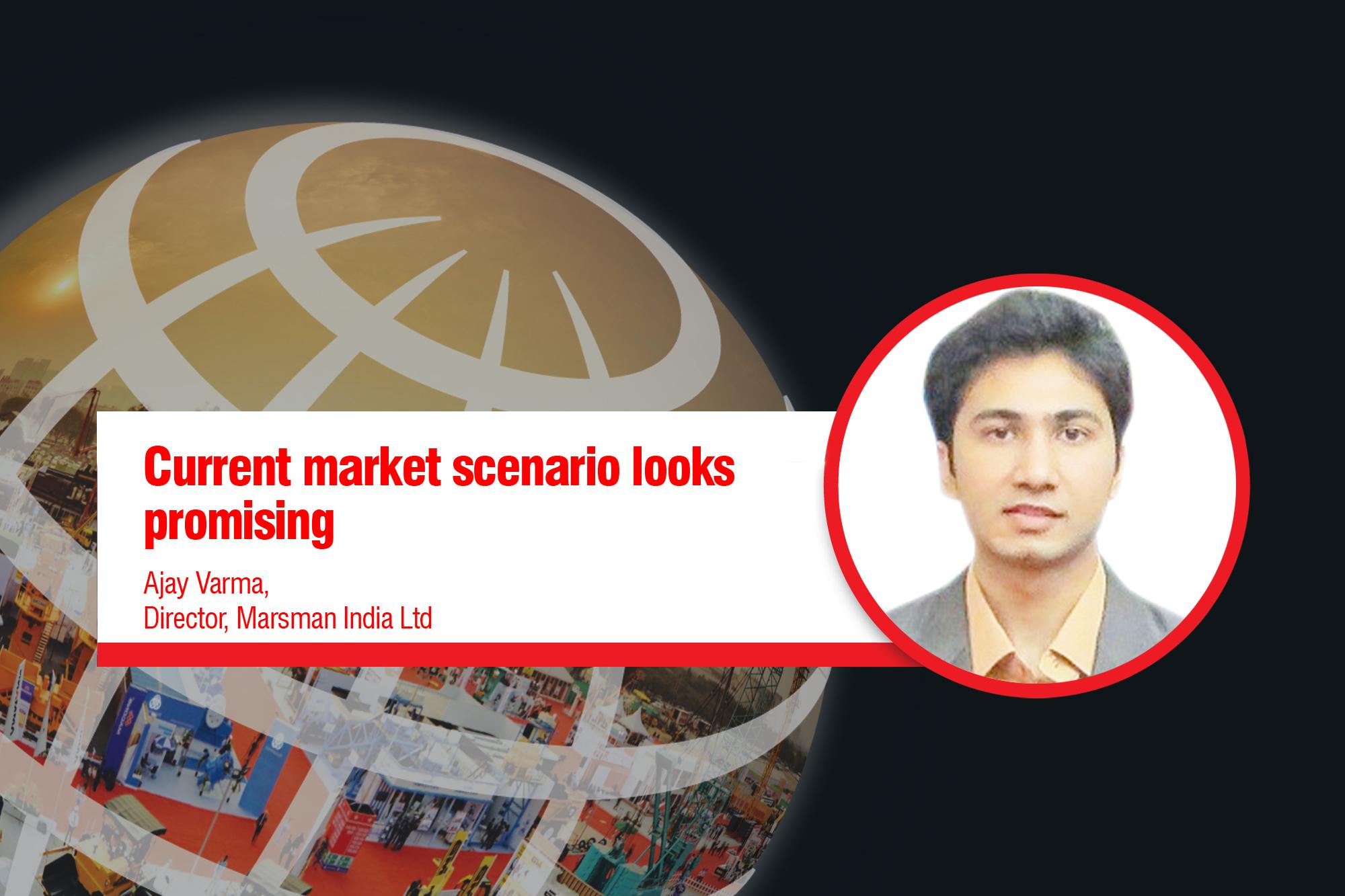 Current market scenario looks promising